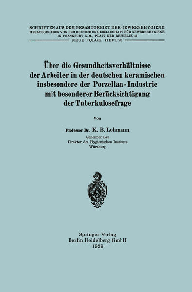 Über die Gesundheitsverhältnisse der Arbeiter in der deutschen keramischen insbesondere der Porzellan - Industrie mit besonderer Berücksichtigung der Tuberkulosefrage - Coverbild