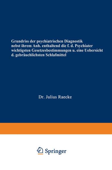 Grundriss der psychiatrischen Diagnostik nebst einem Anhang enthaltend die für den Psychiater wichtigsten Gesetzesbestimmungen und eine Uebersicht der gebräuchlichsten Schlafmittel - Coverbild
