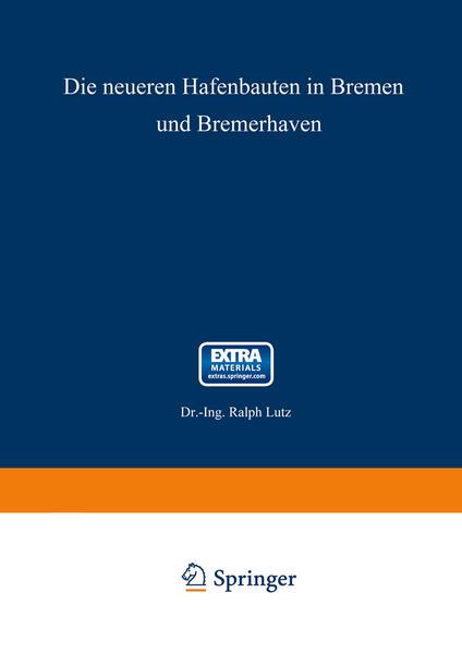 Die neueren Hafenbauten in Bremen und Bremerhaven - Coverbild