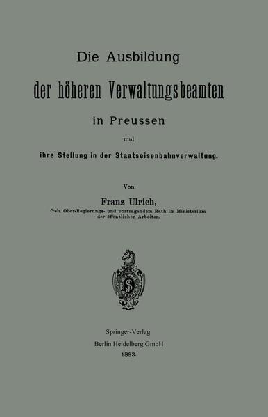 Die Ausbildung der höheren Verwaltungsbeamten in Preussen und ihre Stellung in der Staatseisenbahnverwaltung - Coverbild