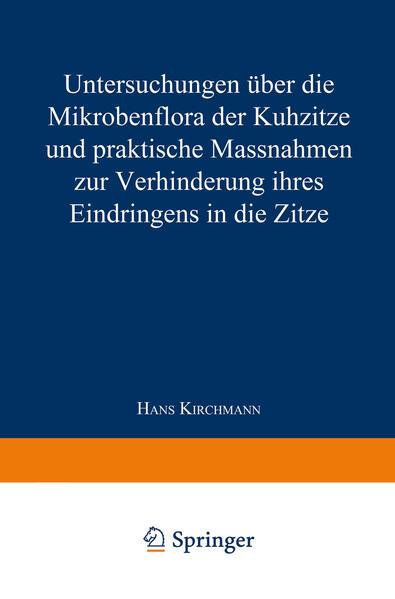 Untersuchungen über die Mikrobenflora der Kuhzitze und praktische Massnahmen zur Verhinderung ihres Eindringens in die Zitze - Coverbild
