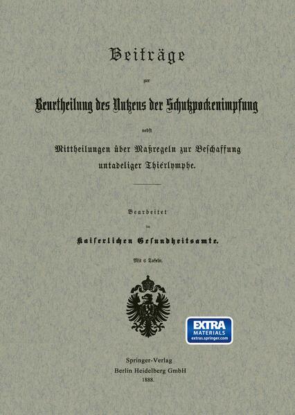 Beiträge zur Beurtheilung des Nutzens der Schutzpockenimpfung nebst Mittheilungen über Maßregeln zur Beschaffung untadeliger Thierlymphe - Coverbild