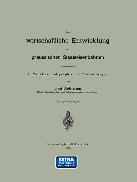 Die wirtschaftliche Entwicklung der preussischen Staatseisenbahnen veranschaulicht in Tabellen und graphischen Darstellungen - Coverbild