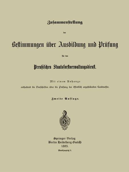Zusammenstellung der Bestimmungen über Ausbildung und Prüfung für den Preußischen Staatsforstverwaltungsdienst - Coverbild