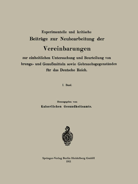 Experimentelle und kritische Beiträge zur Neubearbeitung der Vereinbarungen zur einheitlichen Untersuchung und Beurteilung von Nahrungs- und Genußmitteln sowie Gebrauchsgegenständen für das Deutsche Reich - Coverbild