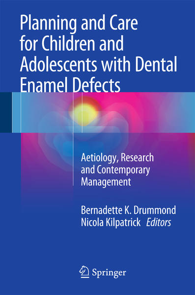 Planning and Care for Children and Adolescents with Dental Enamel Defects - Coverbild