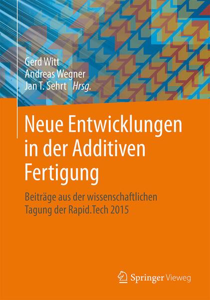 Neue Entwicklungen in der Additiven Fertigung  - Coverbild