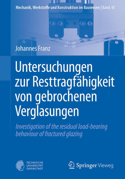 Untersuchungen zur Resttragfähigkeit von gebrochenen Verglasungen - Coverbild
