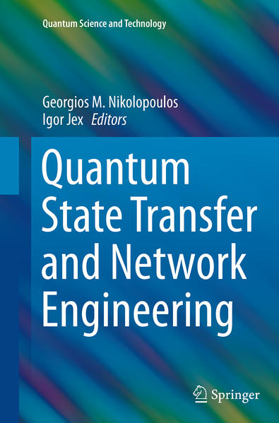 Quantum State Transfer and Network Engineering - Coverbild