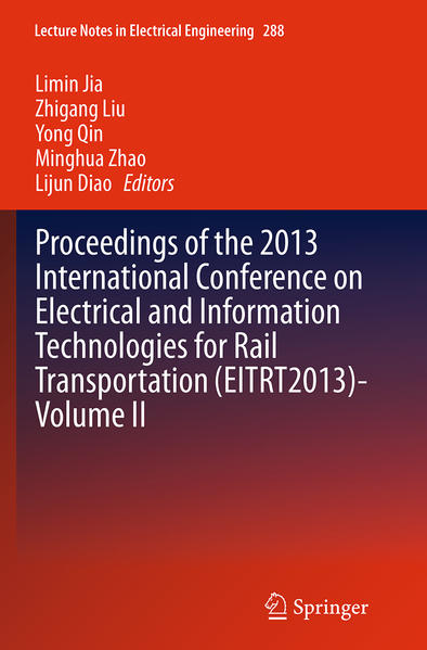 Proceedings of the 2013 International Conference on Electrical and Information Technologies for Rail Transportation (EITRT2013)-Volume II - Coverbild
