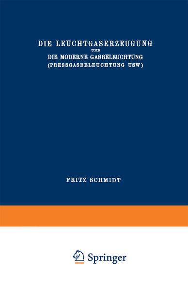 Die Leuchtgaserzeugung und die Moderne Gasbeleuchtung (Pressgasbeleuchtung Usw.) - Coverbild