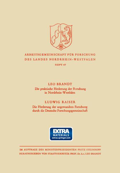 Die Praktische Förderung der Forschung in Nordrhein-Westfalen / Die Förderung der angewandten Forschung durch die Deutsche Forschungsgemeinschaft - Coverbild