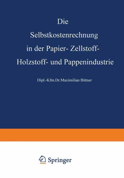 Die Selbstkostenrechnung in der Papier-, Zellstoff-, Holzstoff- und Pappenindustrie - Coverbild