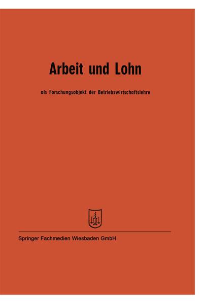 Arbeit und Lohn als Forschungsobjekt der Betriebswirtschaftslehre - Coverbild