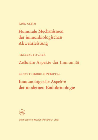 Humorale Mechanismen der immunbiologischen Abwehrleistung. Zelluläre Aspekte der Immunität. Immunologische Aspekte der modernen Endokrinologie - Coverbild