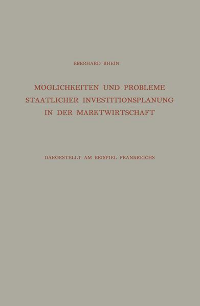 Möglichkeiten und Probleme Staatlicher Investitionsplanung in der Marktwirtschaft - Coverbild