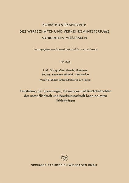Feststellung der Spannungen, Dehnungen und Bruchdrehzahlen der unter Fliehkraft und Bearbeitungskraft beanspruchten Schleifkörper - Coverbild