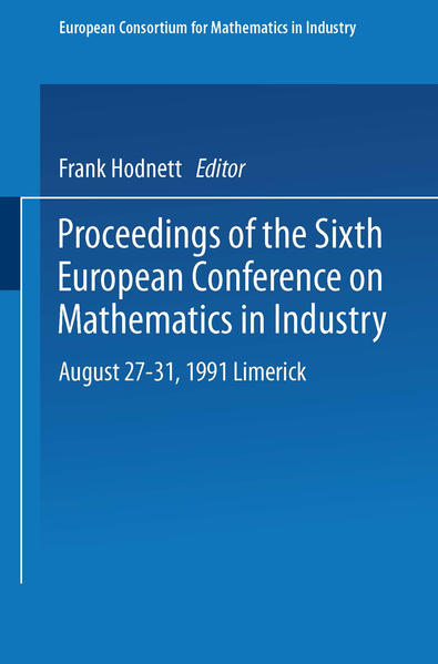 Proceedings of the Sixth European Conference on Mathematics in Industry August 27–31, 1991 Limerick - Coverbild