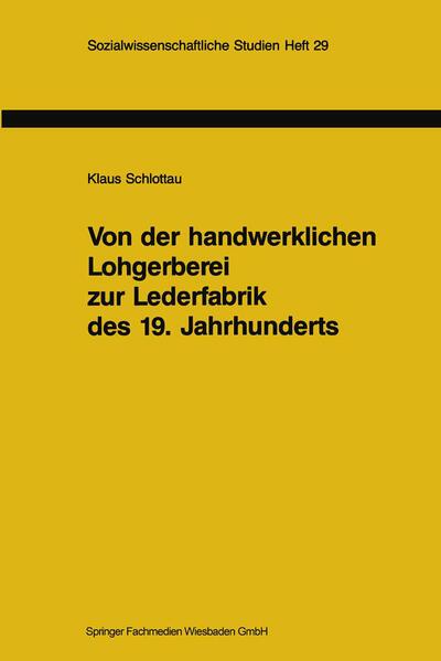 Von der handwerklichen Lohgerberei zur Lederfabrik des 19. Jahrhunderts - Coverbild