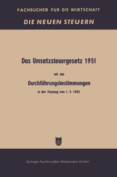 Das Umsatzsteuergesetz 1951 mit den Durchführungsbestimmungen in der Fassung vom 1. 9. 1951 - Coverbild