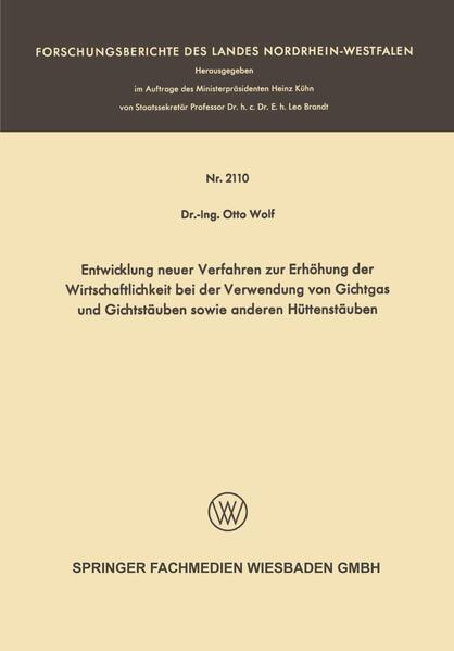 Entwicklung neuer Verfahren zur Erhöhung der Wirtschaftlichkeit bei der Verwendung von Gichtgas und Gichtstäuben sowie anderen Hüttenstäuben - Coverbild
