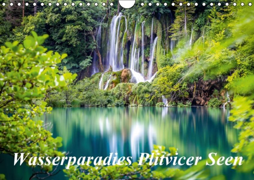 Wasserparadies Plitvicer Seen (Wandkalender 2017 DIN A4 quer) - Coverbild