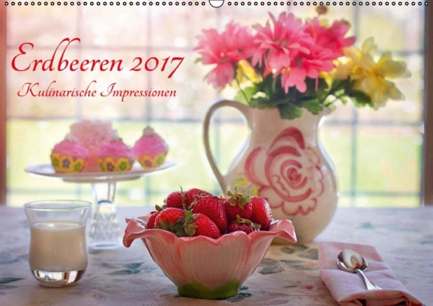 Erdbeeren 2017. Kulinarische Impressionen (Wandkalender 2017 DIN A2 quer) - Coverbild