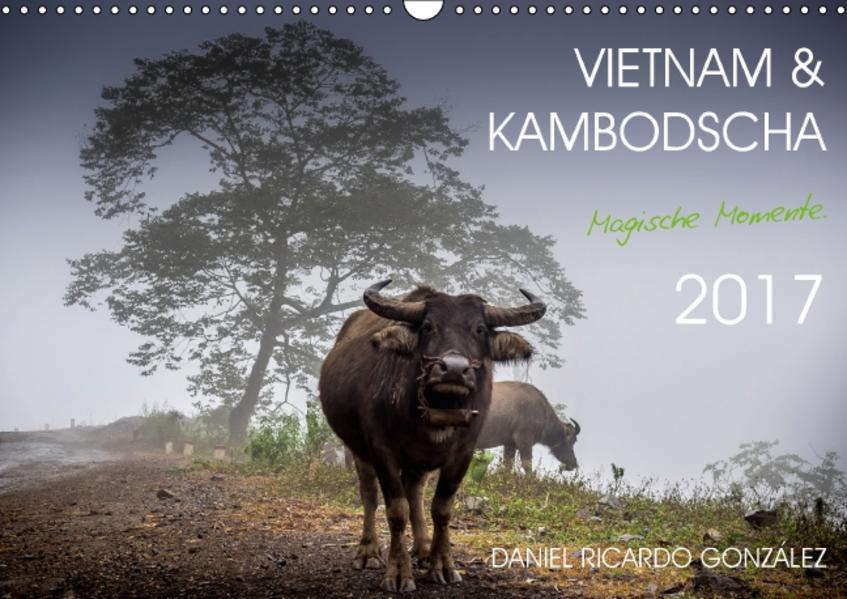 Vietnam und Kambodscha - Magische Momente. (Wandkalender 2017 DIN A3 quer) - Coverbild