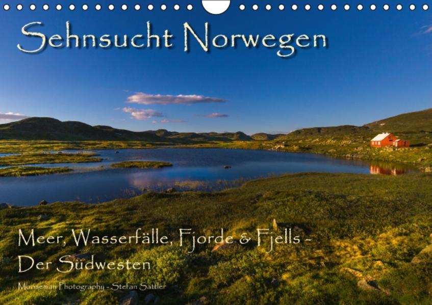 Sehnsucht Norwegen - Meer, Wasserfälle, Fjorde und Fjells - Der Südwesten (Wandkalender 2017 DIN A4 quer) - Coverbild