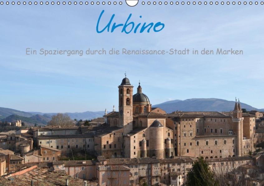 Urbino - Ein Spaziergang durch die Renaissance-Stadt in den Marken (Wandkalender 2017 DIN A3 quer) - Coverbild