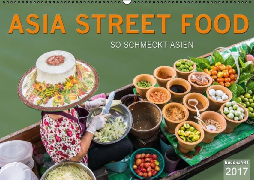 ASIA STREET FOOD - So schmeckt Asien (Wandkalender 2017 DIN A2 quer) - Coverbild