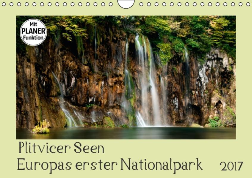 Plitvicer Seen - Europas erster Nationalpark (Wandkalender 2017 DIN A4 quer) - Coverbild