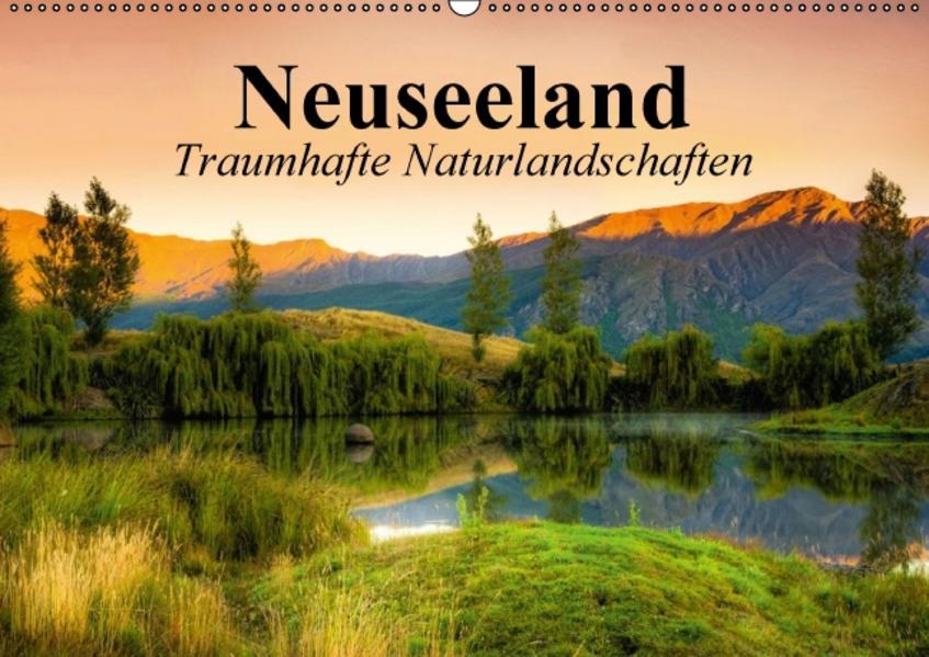 Neuseeland. Traumhafte Naturlandschaften (Wandkalender 2017 DIN A2 quer) - Coverbild