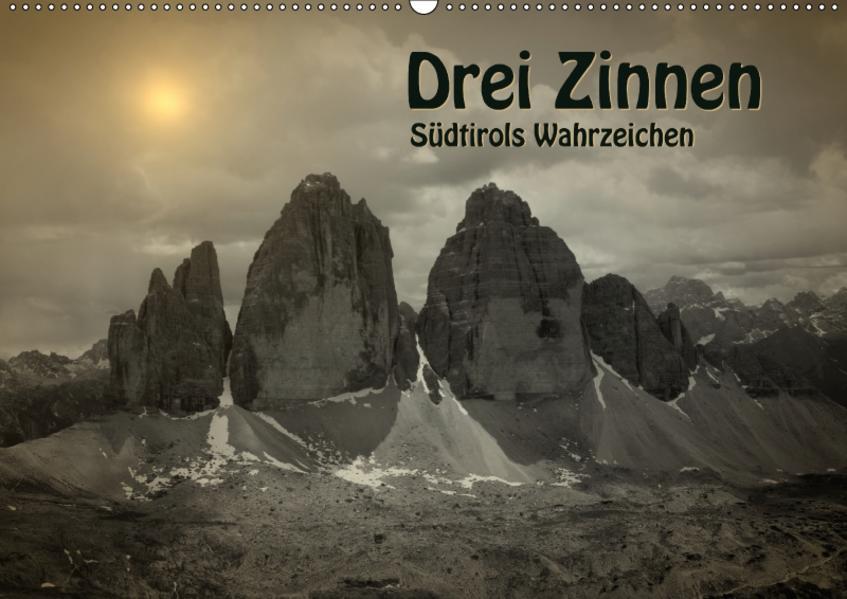 Drei Zinnen - Südtirols Wahrzeichen (Wandkalender 2017 DIN A2 quer) - Coverbild