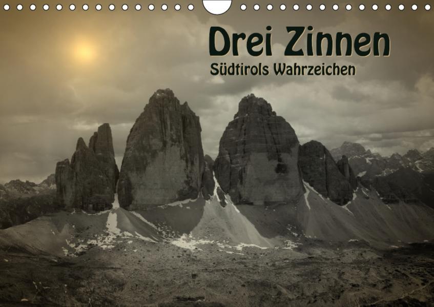 Drei Zinnen - Südtirols Wahrzeichen (Wandkalender 2017 DIN A4 quer) - Coverbild