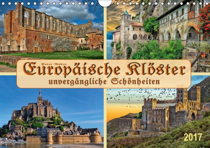 Europäische Klöster - unvergängliche Schönheiten (Wandkalender 2017 DIN A4 quer) - Coverbild