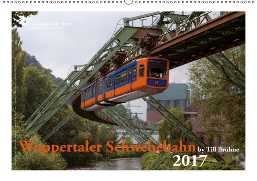 Wuppertaler Schwebebahn 2017 (Wandkalender 2017 DIN A2 quer) - Coverbild