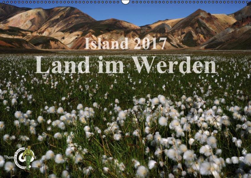 Island 2017 - Land im Werden (Wandkalender 2017 DIN A2 quer) - Coverbild