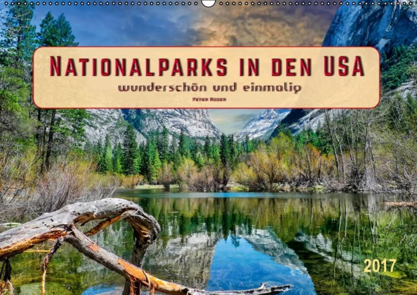 Nationalparks in den USA - wunderschön und einmalig (Wandkalender 2017 DIN A2 quer) - Coverbild