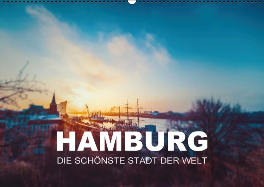 Hamburg - die schönste Stadt der Welt (Wandkalender 2017 DIN A2 quer) - Coverbild