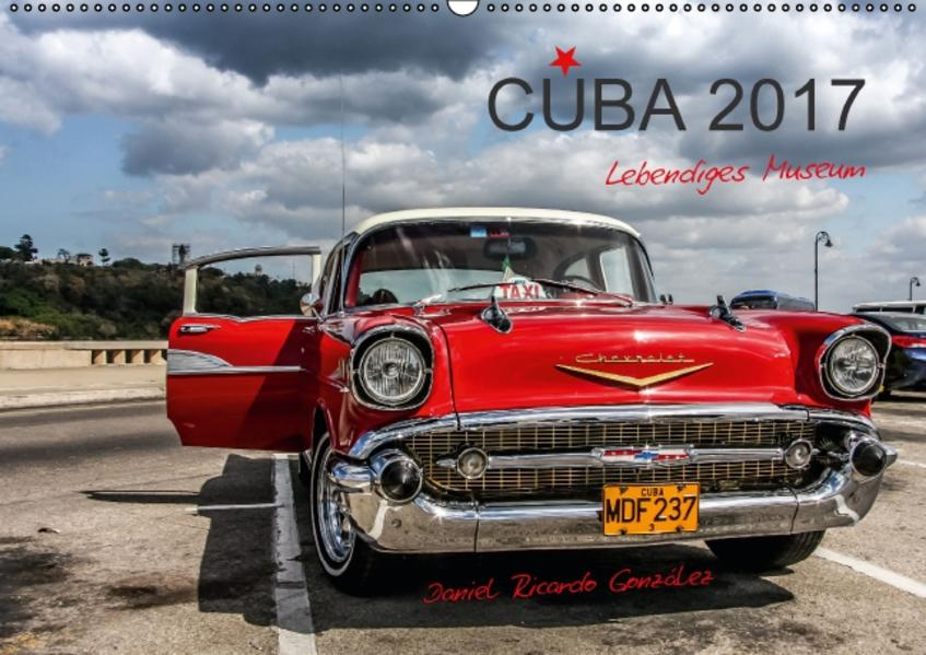 Cuba - Lebendiges Museum (Wandkalender 2017 DIN A2 quer) - Coverbild