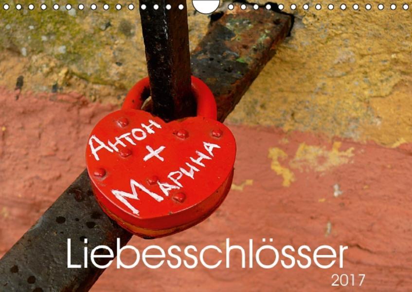 Liebesschlösser (Wandkalender 2017 DIN A4 quer) - Coverbild