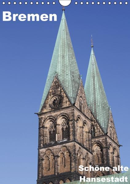 Schöne alte Hansestadt Bremen (Wandkalender 2017 DIN A4 hoch) - Coverbild