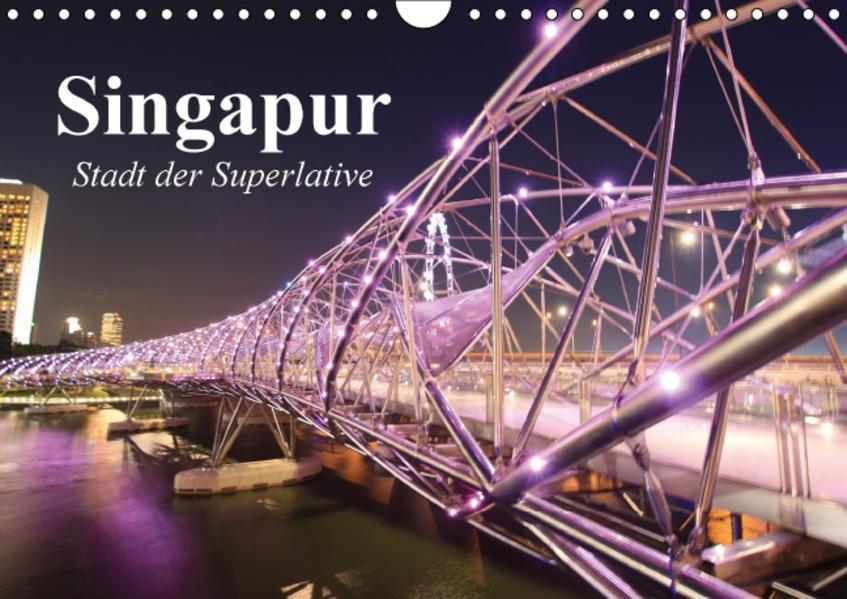 Singapur. Stadt der Superlative (Wandkalender 2017 DIN A4 quer) - Coverbild