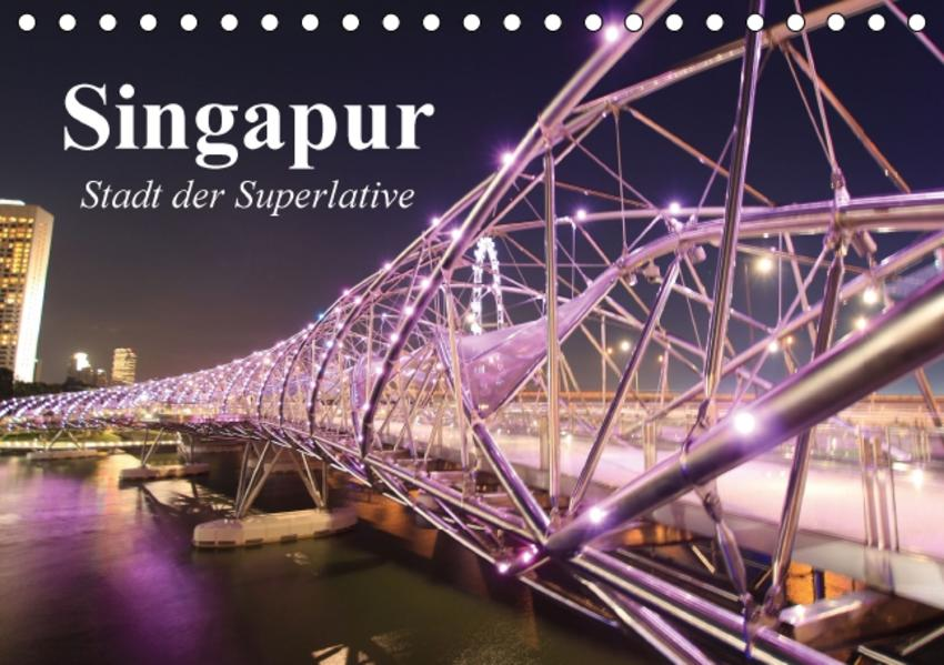 Singapur. Stadt der Superlative (Tischkalender 2017 DIN A5 quer) - Coverbild
