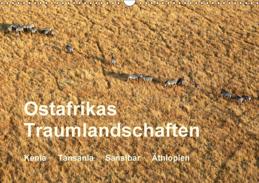 Ostafrikas Traumlandschaften (Wandkalender 2017 DIN A3 quer) - Coverbild