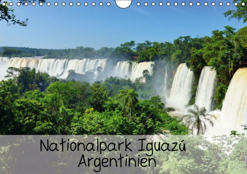 Nationalpark Iguazú Argentinien (Wandkalender 2017 DIN A4 quer) - Coverbild