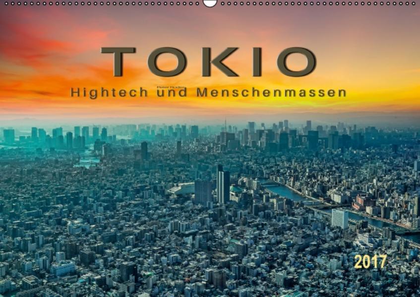 Tokio - Hightech und Menschenmassen (Wandkalender 2017 DIN A2 quer) - Coverbild