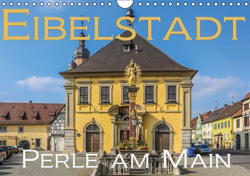 Eibelstadt am Main - Schönes Ambiente und guter Wein (Wandkalender 2017 DIN A4 quer) - Coverbild