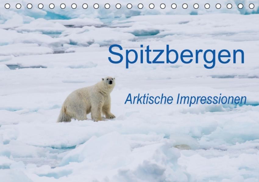 Spitzbergen - Arktische Impressionen (Tischkalender 2017 DIN A5 quer) - Coverbild